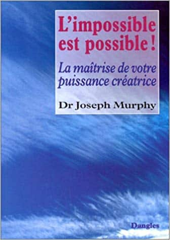 L'impossible est possible Joseph Murphy