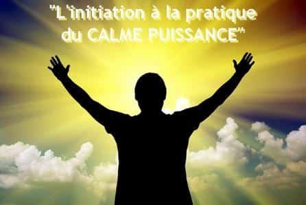 Faites-vous Guider vers l'Initiation Suprême du Calme Puissance