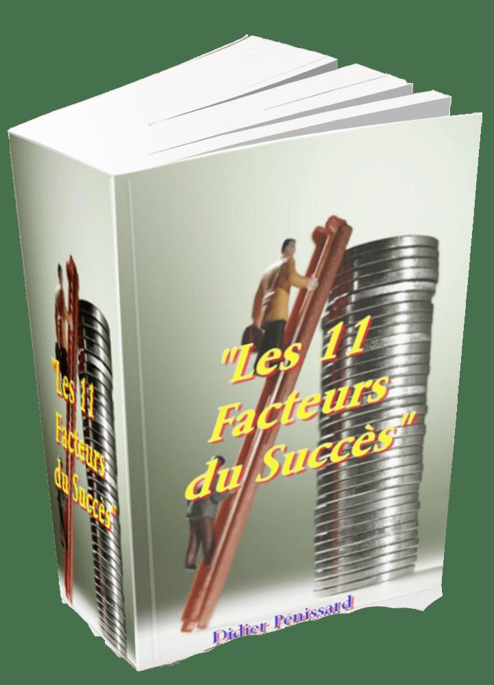 Les 11 facteurs du succès révèlent les secrts de la réussite pour réaliser ses ambitions et ses rêves