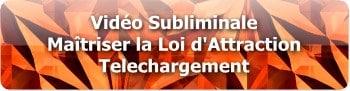bt video subliminal Loi Attraction T